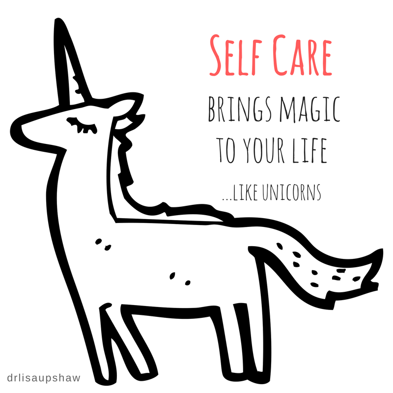 Self care brings magiv to your life...like unicorns